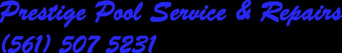 Prestige Pool Services  – Pool Service, Pool Repairs, Pool Renovations, Palm Beach Gardens, Florida